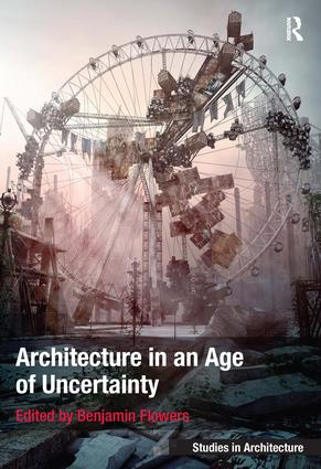 Architecture in an Age of Uncertainty (Hardback) book cover