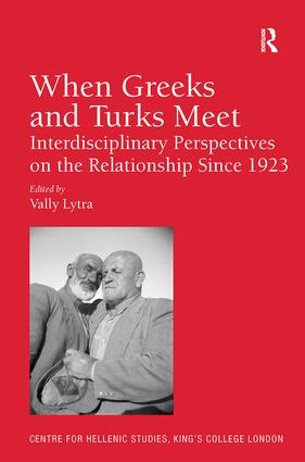 When Greeks and Turks Meet: Interdisciplinary Perspectives on the Relationship Since 1923 book cover