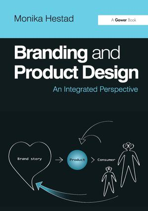 Branding and Product Design: An Integrated Perspective, 1st Edition (Hardback) book cover