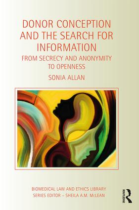 Donor Conception and the Search for Information: From Secrecy and Anonymity to Openness book cover