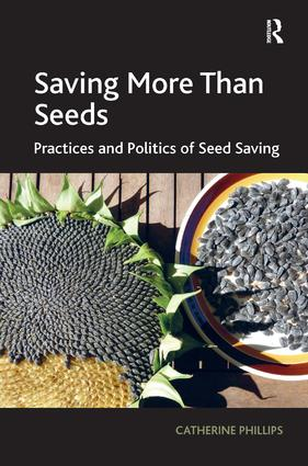 Saving More Than Seeds: Practices and Politics of Seed Saving (Hardback) book cover