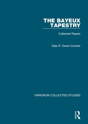 The Bayeux Tapestry: Collected Papers, 1st Edition (Hardback) book cover