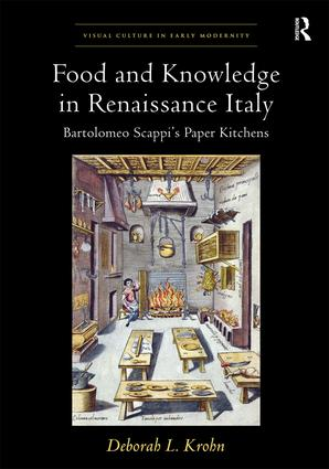 Food and Knowledge in Renaissance Italy: Bartolomeo Scappi's Paper Kitchens book cover
