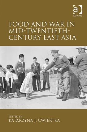 Food and War in Mid-Twentieth-Century East Asia (Hardback) book cover