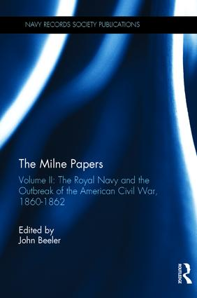 The Milne Papers: Volume II: The Royal Navy and the Outbreak of the American Civil War, 1860-1862 book cover