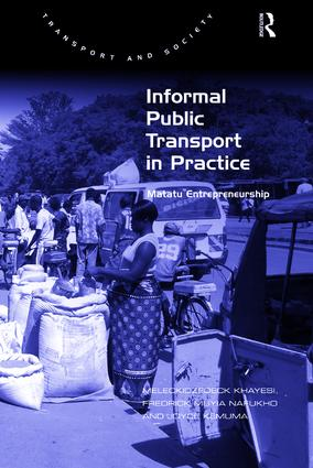 Informal Public Transport in Practice: Matatu Entrepreneurship, 1st Edition (Hardback) book cover