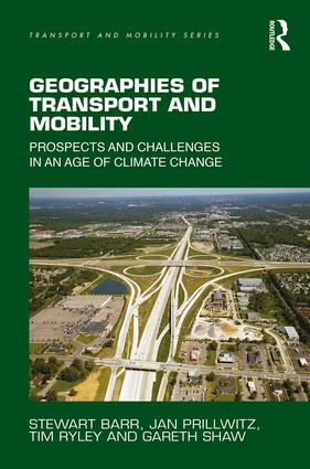 Geographies of Transport and Mobility: Prospects and Challenges in an Age of Climate Change, 1st Edition (e-Book) book cover