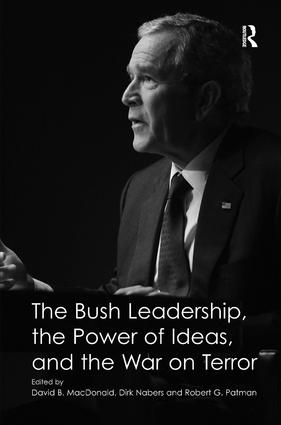 The Bush Leadership, the Power of Ideas, and the War on Terror (Hardback) book cover