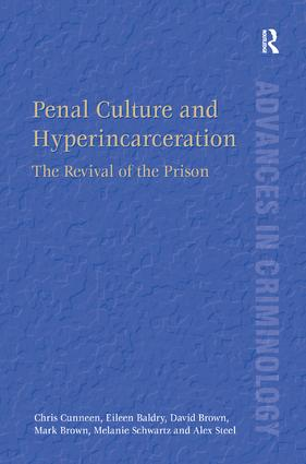 Penal Culture and Hyperincarceration: The Revival of the Prison (Hardback) book cover