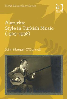 Alaturka: Style in Turkish Music (1923–1938) (Hardback) book cover
