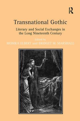 Transnational Gothic: Literary and Social Exchanges in the Long Nineteenth Century (Hardback) book cover