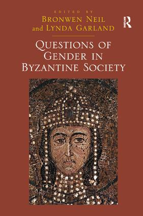 Questions of Gender in Byzantine Society (Hardback) book cover