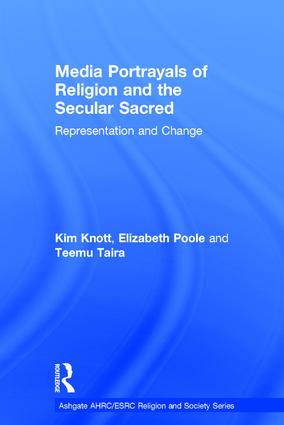 Media Portrayals of Religion and the Secular Sacred: Representation and Change, 1st Edition (Hardback) book cover