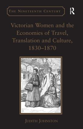 Victorian Women and the Economies of Travel, Translation and Culture, 1830–1870