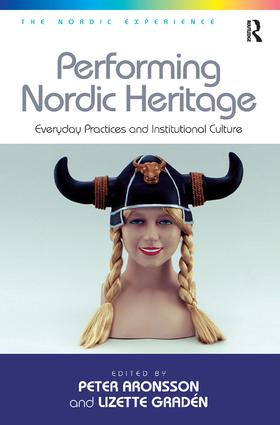 Performing Nordic Heritage: Everyday Practices and Institutional Culture book cover