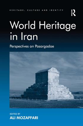 World Heritage in Iran: Perspectives on Pasargadae book cover