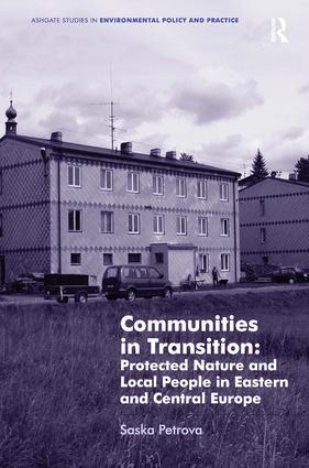 Communities in Transition: Protected Nature and Local People in Eastern and Central Europe: 1st Edition (Hardback) book cover