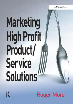 Marketing High Profit Product/Service Solutions: 1st Edition (Hardback) book cover
