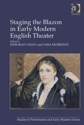 Staging the Blazon in Early Modern English Theater (Hardback) book cover