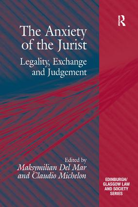 The Anxiety of the Jurist: Legality, Exchange and Judgement, 1st Edition (Hardback) book cover