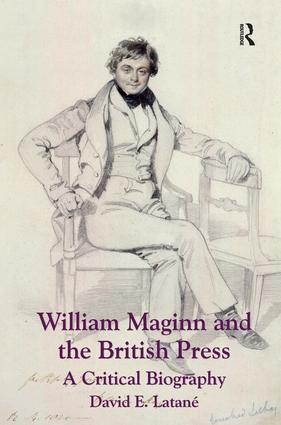 William Maginn and the British Press: A Critical Biography (Hardback) book cover