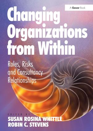 Changing Organizations from Within: Roles, Risks and Consultancy Relationships, 1st Edition (Hardback) book cover