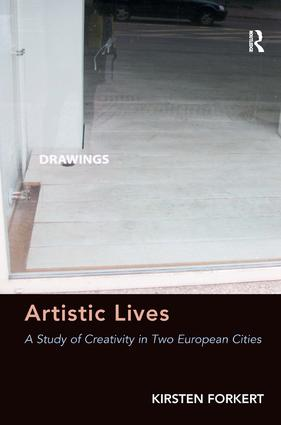 Artistic Lives: A Study of Creativity in Two European Cities, 1st Edition (Hardback) book cover
