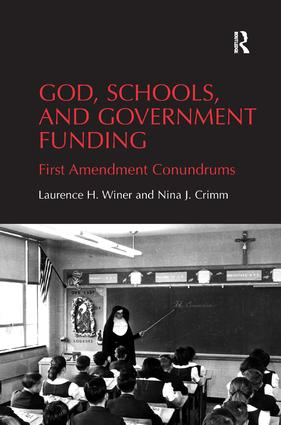 God, Schools, and Government Funding: First Amendment Conundrums, 1st Edition (Hardback) book cover