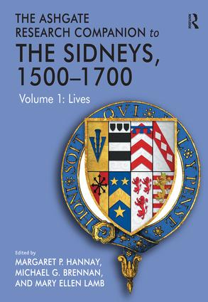 The Ashgate Research Companion to The Sidneys, 1500–1700: Volume 1: Lives, 1st Edition (Hardback) book cover