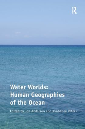 Water Worlds: Human Geographies of the Ocean (Hardback) book cover