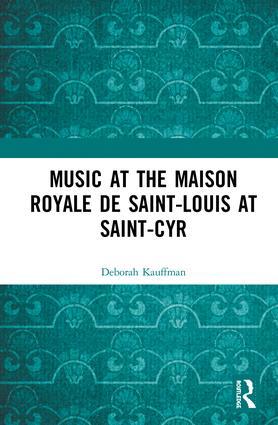 Music at the Maison royale de Saint-Louis at Saint-Cyr book cover