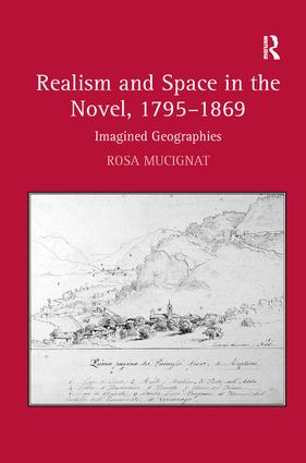 Realism and Space in the Novel, 1795-1869: Imagined Geographies, 1st Edition (Hardback) book cover