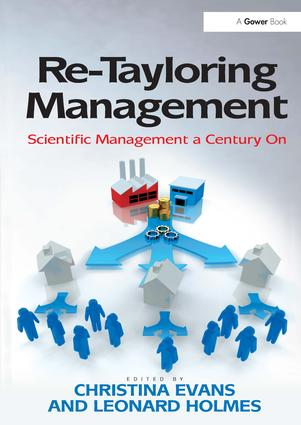 Re-Tayloring Management: Scientific Management a Century On, 1st Edition (Hardback) book cover