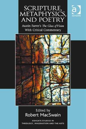 Scripture, Metaphysics, and Poetry: Austin Farrer's The Glass of Vision With Critical Commentary (Hardback) book cover