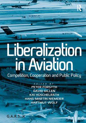 Liberalization in Aviation: Competition, Cooperation and Public Policy, 1st Edition (Hardback) book cover
