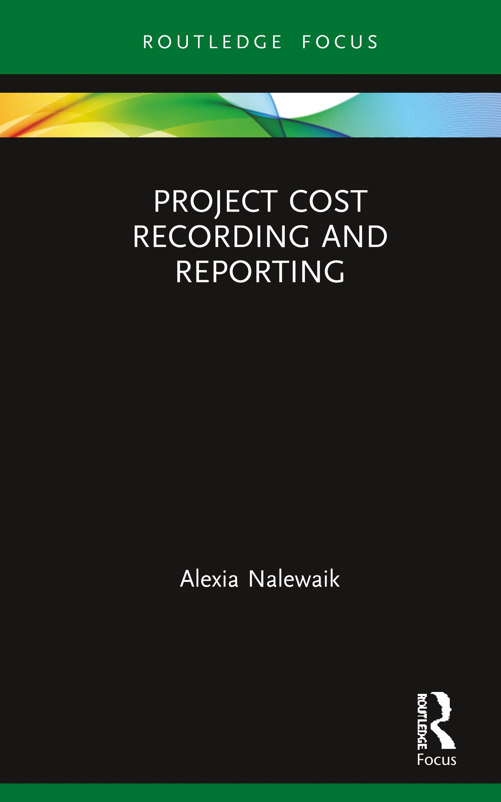 Project Cost Recording and Reporting: 1st Edition (e-Book) book cover
