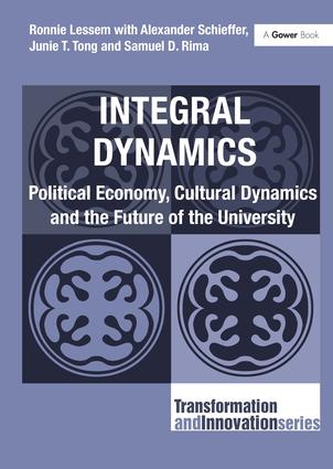 Integral Dynamics: Political Economy, Cultural Dynamics and the Future of the University book cover