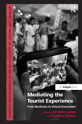Mediating the Tourist Experience: From Brochures to Virtual Encounters book cover