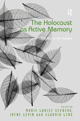 The Holocaust as Active Memory: The Past in the Present, 1st Edition (Hardback) book cover