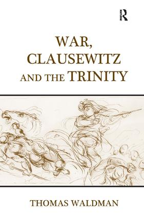 War, Clausewitz and the Trinity (Hardback) book cover