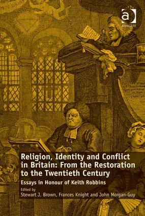 Religion, Identity and Conflict in Britain: From the Restoration to the Twentieth Century