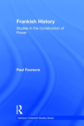 Frankish History: Studies in the Construction of Power, 1st Edition (Hardback) book cover