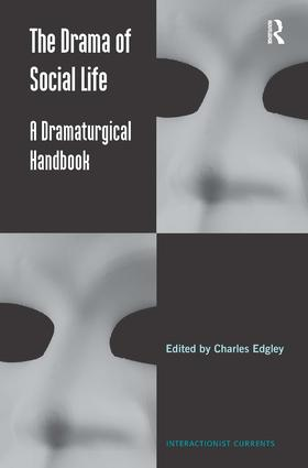 The Drama of Social Life: A Dramaturgical Handbook book cover