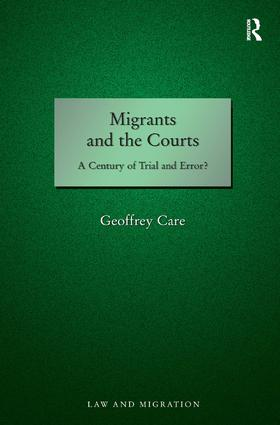 Migrants and the Courts: A Century of Trial and Error?, 1st Edition (Hardback) book cover