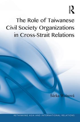 The Role of Taiwanese Civil Society Organizations in Cross-Strait Relations book cover
