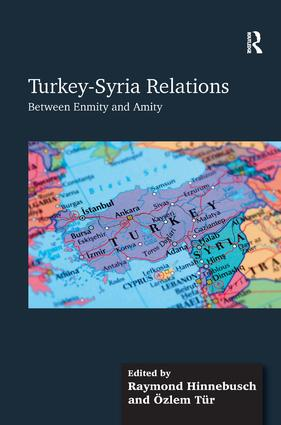 Turkey-Syria Relations: Between Enmity and Amity (Hardback) book cover
