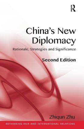 China's New Diplomacy: Rationale, Strategies and Significance, 2nd Edition (Paperback) book cover