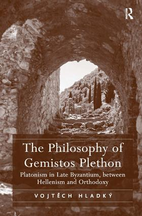 The Philosophy of Gemistos Plethon: Platonism in Late Byzantium, between Hellenism and Orthodoxy (Hardback) book cover