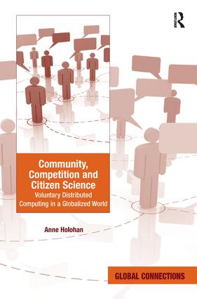 Community, Competition and Citizen Science: Voluntary Distributed Computing in a Globalized World, 1st Edition (Hardback) book cover