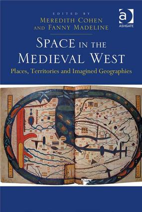Space in the Medieval West: Places, Territories, and Imagined Geographies (Hardback) book cover